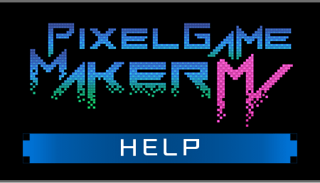 Pixel Game Maker MV Help